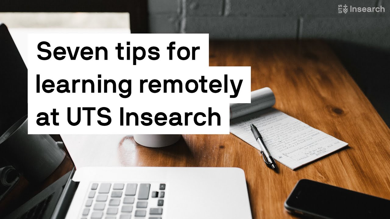 Key tips for remote learning by UTS Inserach
